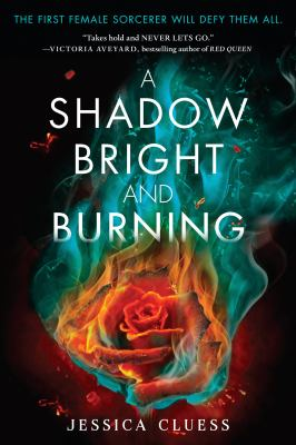 A Shadow Bright and Burning (Kingdom on Fire I)