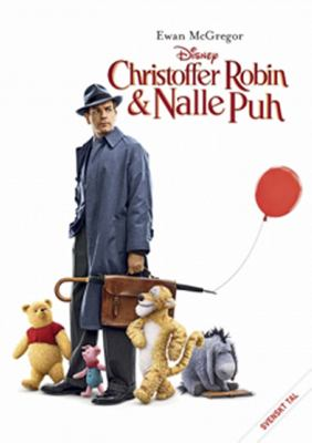 Christopher Robin & Nalle Puh / produced by Brigham Taylor, Kristin Burr ; screenplay by Alex Ross Perry and Tom McCarthy and Allison Schroeder ; directed by Marc Forster.