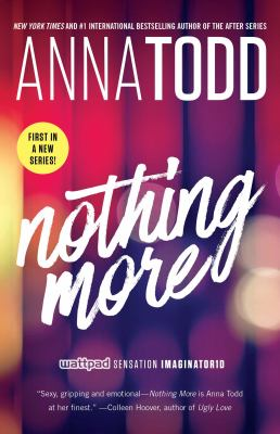 Nothing more / Anna Todd.