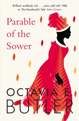 Parable of the sower / Octavia E. Butler.