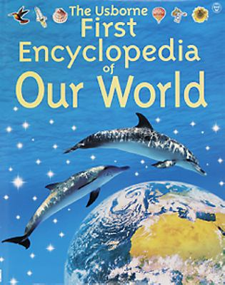 The Usborne first encyclopedia of our world