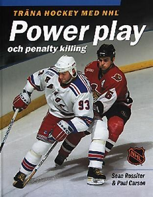 Träna hockey med NHL: Power play och penalty killing / Sean Rossiter & Paul Carson.